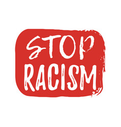 Stop racism label font with brush equal rights vector