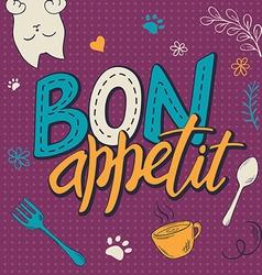 Hand lettering text - bon appetit poster design vector