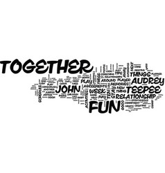 Ten tips to play together and stay together text vector