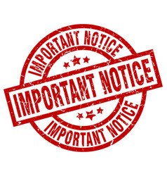 Important notice round red grunge stamp vector