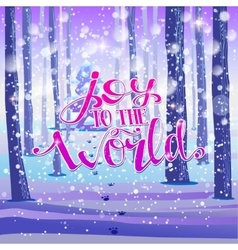 Joy to the world on forest background vector