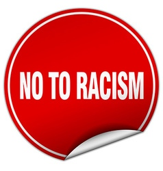 No to racism round red sticker isolated on white vector