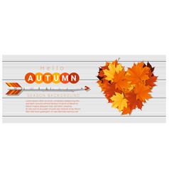 Hello autumn with heart shape leaves and arrow vector