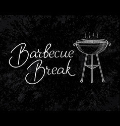 typographical barbecue break inscription template vector image