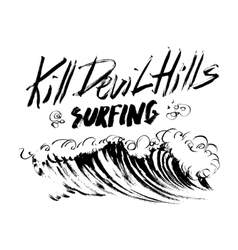 Kill devil hills surfing lettering brush ink vector