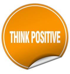 Think positive round orange sticker isolated on vector