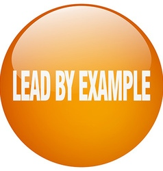 Lead by example orange round gel isolated push vector