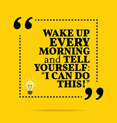 Inspirational motivational quote wake up every vector