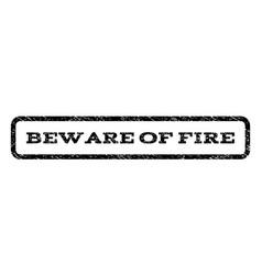 Beware of fire watermark stamp vector