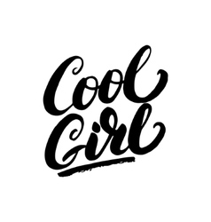 Cool girl hand written lettering vector