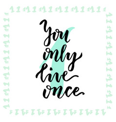 You only live once hand lettering calligraphy vector