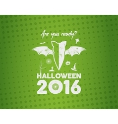 Happy Halloween 2016 Poster Are you ready vector image