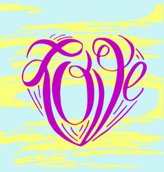 Hand lettering love on grunge brush background vector