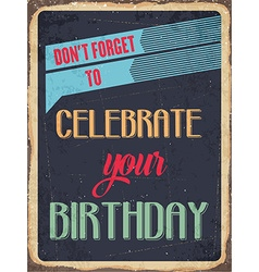 Retro metal sign celebrate your birthday vector