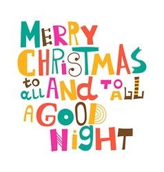 Merry christmas to all and to all a good night vector