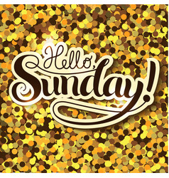 Hello Sunday vector image vector image