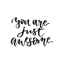 You are just awesome inspirational and vector