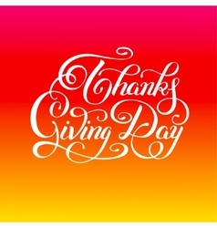 Thanks giving day handwritten lettering vector