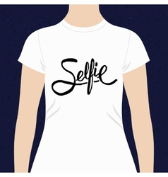 Selfie simple text design for a t-shirt vector