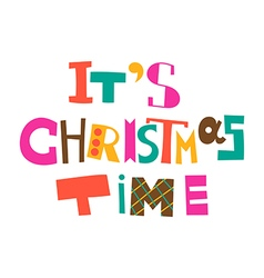 It is Christmas time vector image