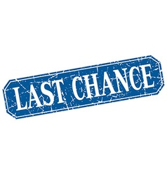 Last chance blue square vintage grunge isolated vector