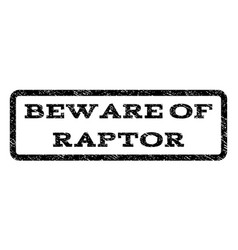 Beware of raptor watermark stamp vector