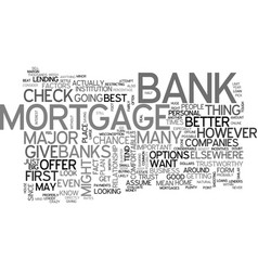 will your bank give you the best mortgage text vector image vector image