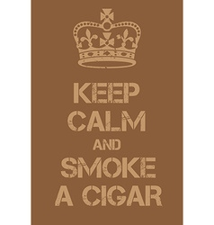 Keep calm and smoke a cigar poster vector