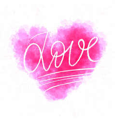 Love lettering on watercolor heart abstract vector