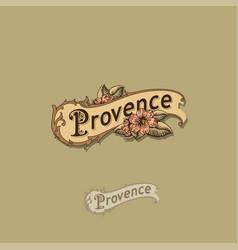 Logo provence vintage food or floristic emblem vector
