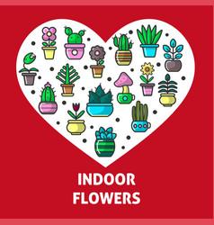 Indoor flowers and house garden plants heart vector