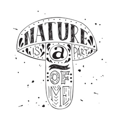 Nature is a part of me vector