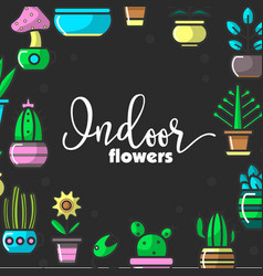 indoor flowers and house plants of home decorative vector image vector image