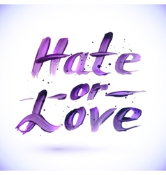 Hate or love sign calligraphy design vector