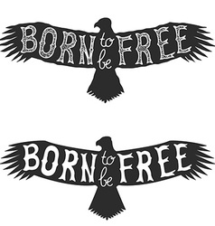 born to be free design element vector image