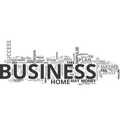 will your home business succeed or fail text word vector image