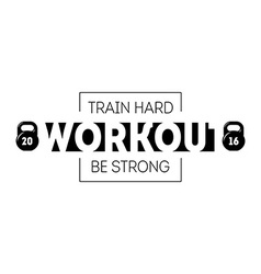 Workout emblem with motivating slogans print with vector
