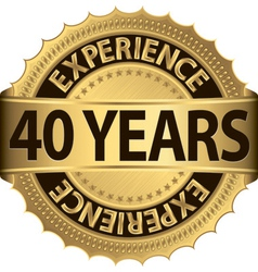 40 years experience golden label with ribbon vector