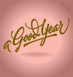 A Good Year hand lettering vector image vector image