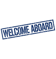 Welcome aboard stamp vector