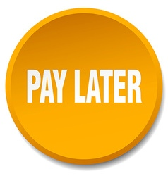 Pay later orange round flat isolated push button vector