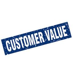 square grunge blue customer value stamp vector image vector image