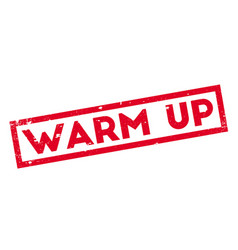 warm up rubber stamp vector image vector image