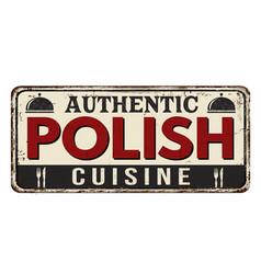 Authentic polish cuisine vintage rusty metal sign vector