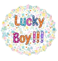 Lucky Boy - card design vector image vector image