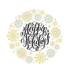 Happy holidays circle hand lettering logo vector
