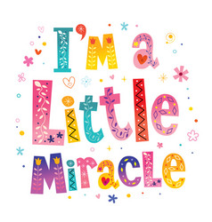 I m a little miracle vector
