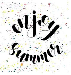 enjoy summer lettering vector image vector image