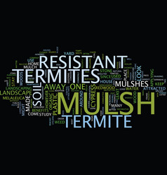 Termite resistant mulsh text background word vector