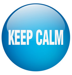 Keep calm blue round gel isolated push button vector